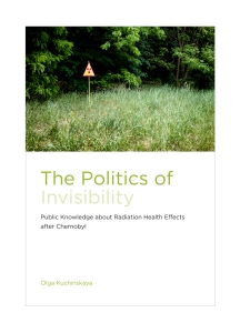 The Politics of Invisibility: Public Knowledge about Radiation Health Effects after Chernobyl
